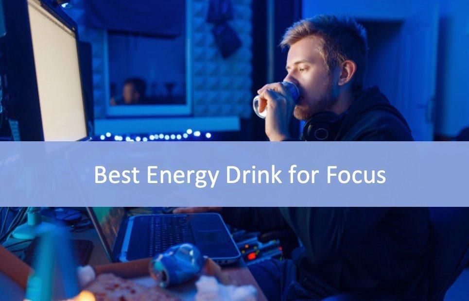 Energy Drinks for Focus